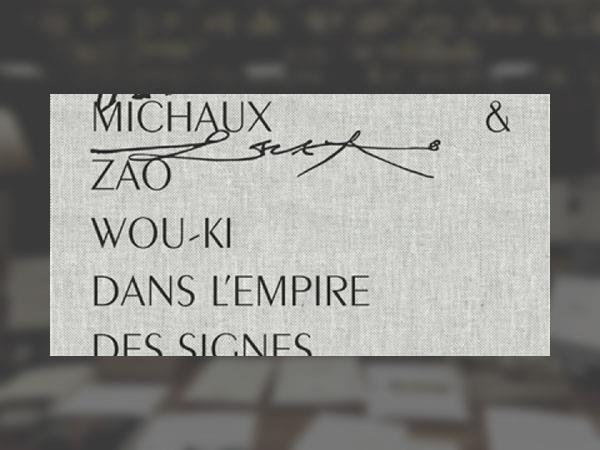 0_henri-michaux-et-zao-wou-ki-dans-l-empire-des-signes-bernard-vouilloux