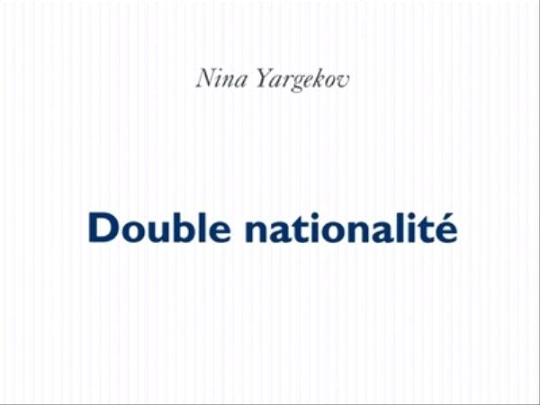 Double nationalité - NinaYargekov - éditions POL