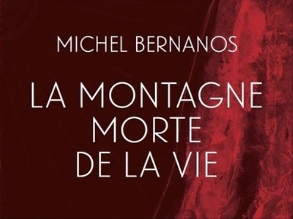 La montagne morte de la vie - Michel Bernanos - éditions de l'Arbre Vengeur