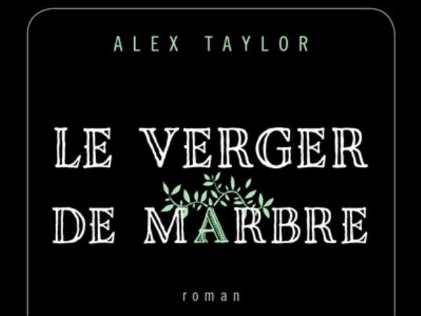 Le verger de marbre - Alex Taylor - éditions Gallmeister