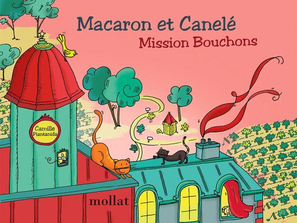 Macaron et Canelé : Mission Bouchons ! - Edition Mollat