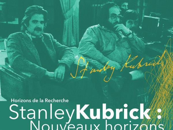 Stanley Kubrick : nouveaux horizons