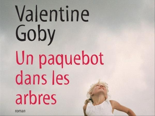 Un paquebot dans les arbres Valentine Goby