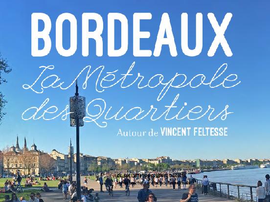 Bordeaux, la Métropole des Quartiers - Avec Vincent Feltesse.png