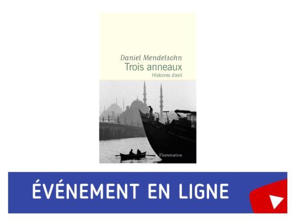 daniel mendelsohn trois anneaux Flammarion en ligne.png