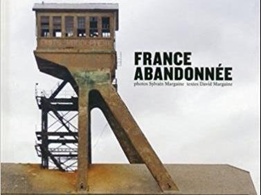 France Abandonnée Sylvain Margaine.jpg
