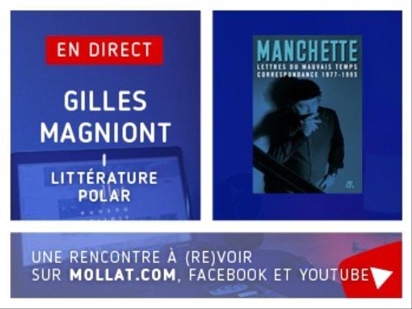 Gilles Magniont Jean-Patrick Manchette Polar Littérature correspondances chroniques
