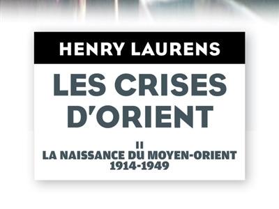 Henry Laurens, Les crises du d'Orient, vol 2.jpg