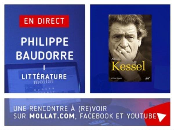 Joseph Kessel rencontre en direct Philippe Baudorre Pléiade Gallimard