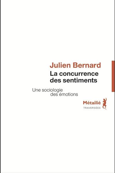 Julien Bernard - La concurrence des sentiments - Métailié