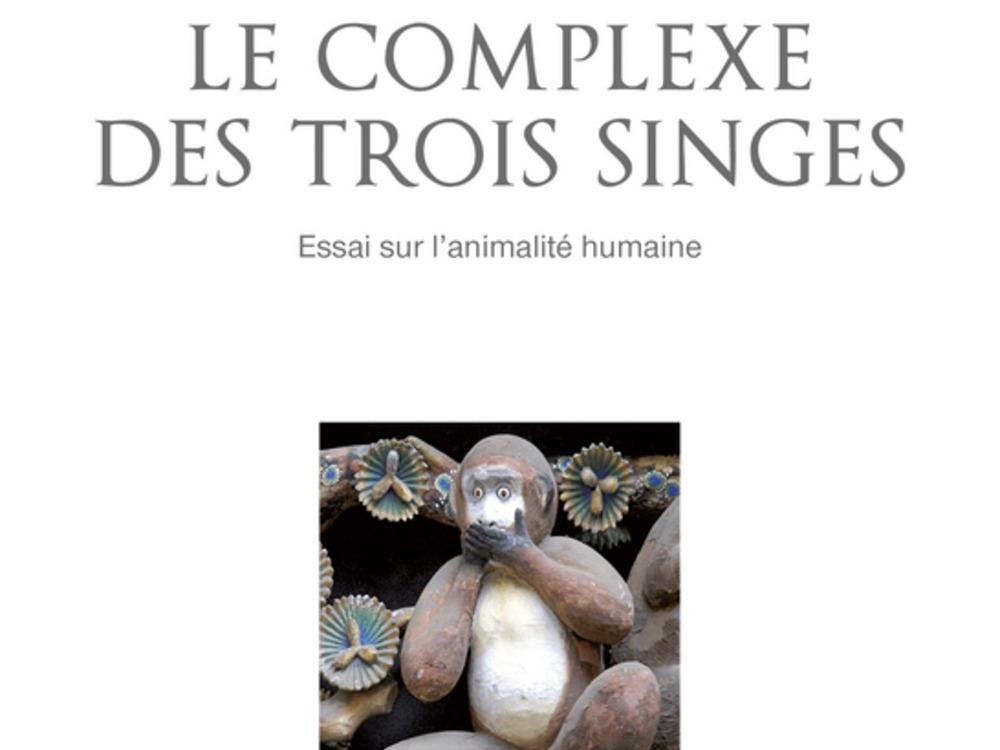 le complexe des trois singes.jpg