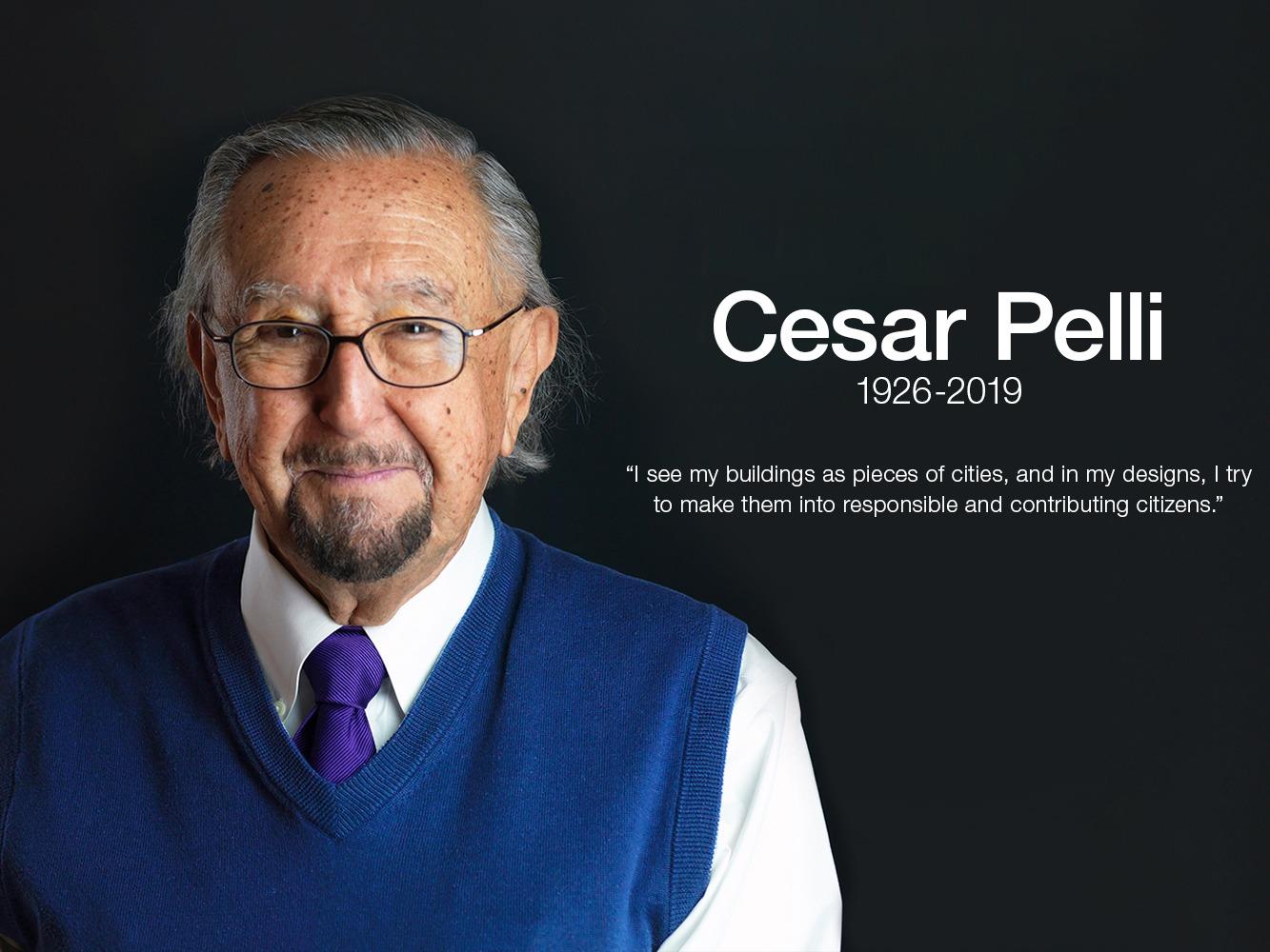 César Pelli / Pelli Clarke Pelli Architects