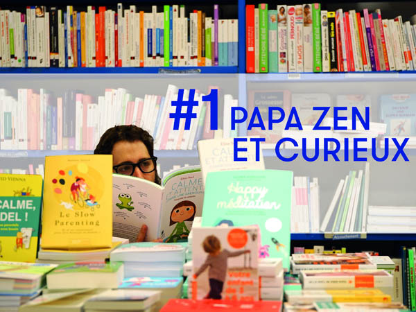 photo - papa curieux & zen.jpg
