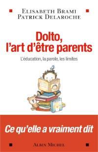 Dolto, l'art d'être parents : l'éducation, la parole, les limites