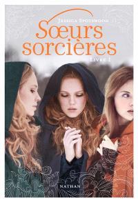 Soeurs sorcières. Volume 1