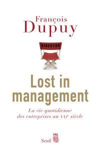 Lost in management, La vie quotidienne des entreprises au XXIe siècle