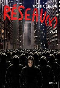 Réseau(x). Volume 2