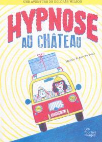 Une aventure de Dolorès Wilson. Volume 2, Hypnose au château