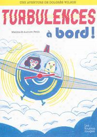 Une aventure de Dolorès Wilson. Volume 3, Turbulences à bord !