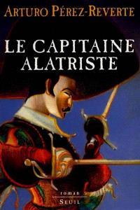 Les aventures du capitaine Alatriste. Volume 1, Le capitaine Alatriste