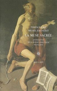 La muse sacrée : anthologie de la poésie spirituelle française (1570-1630)