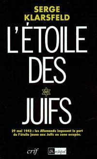 L'étoile des juifs : témoignages et documents