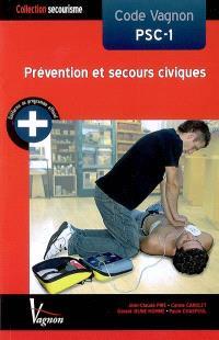 Code Vagnon PSC-1 : prévention et secours civiques : conforme au Référentiel national