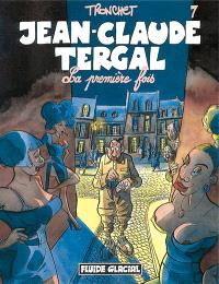 Jean-Claude Tergal. Volume 7, La première fois
