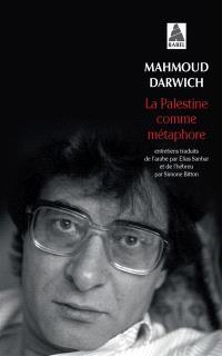 La Palestine comme métaphore : entretiens