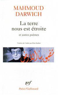 La terre nous est étroite : et autres poèmes, 1966-1999