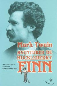 Aventures d'Huckleberry Finn : le camarade de Tom Sawyer : 1884