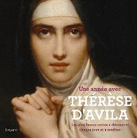 Une année avec Thérèse d'Avila : les plus beaux textes à découvrir chaque jour et à méditer