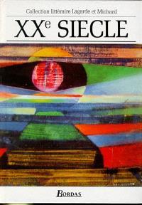 XXe siècle : les grands auteurs français : anthologie et histoire littéraire