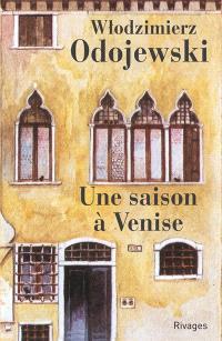 Une saison à Venise