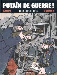 Putain de guerre !, 1914-1915-1916