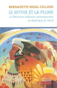 Le mythe et la plume : la littérature indienne contemporaine en Amérique du Nord