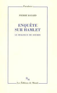 Enquête sur Hamlet : le dialogue de sourds