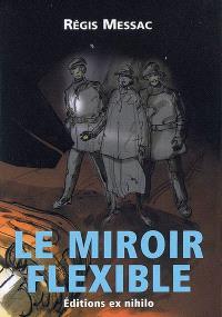 Le miroir flexible : novelette