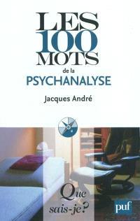Les 100 mots de la psychanalyse