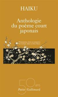 Haiku : anthologie du poème court japonais