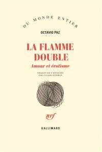 La flamme double : amour et érotisme