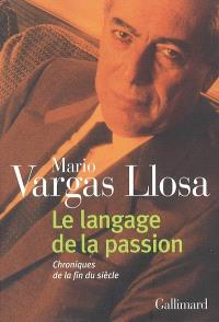 Le langage de la passion : chroniques de la fin du siècle