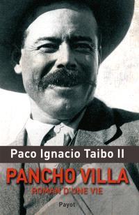 Pancho Villa : roman d'une vie