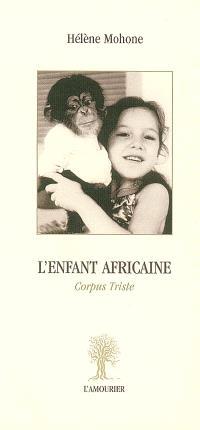L'enfant africaine : corpus triste