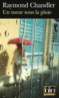 Un tueur sous la pluie. Suivi de Bay city blues; Suivi de Déniche la fille