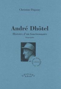 André Dhôtel, histoire d'un fonctionnaire