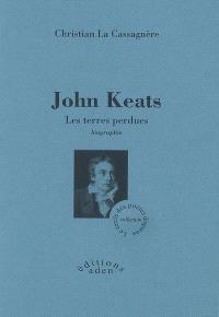 John Keats, les terres perdues : biographie