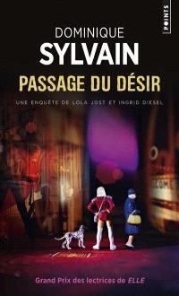 Une enquête de Lola Jost et Ingrid Diesel, Passage du Désir