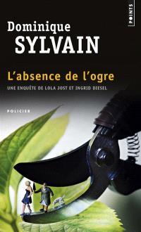 Une enquête de Lola Jost et Ingrid Diesel, L'absence de l'ogre