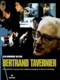 Bertrand Tavernier : film après film, le parcours d'un cinéaste humaniste et en prise avec son temps